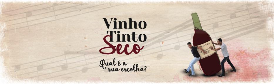 "Play ""Vinho tinto seco"""