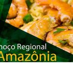 AMAZON REGIONAL LUNCH  – ALMOÇO REGIONAL AMAZÔNIA